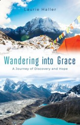 Wandering Into Grace: A Journey of Discovery and Hope - eBook