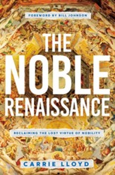The Noble Renaissance: Reclaiming the Lost Virtue of Nobility - eBook