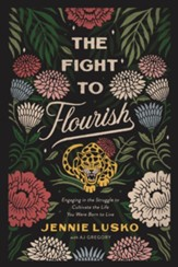 The Fight to Flourish: Engaging in the Struggle to Cultivate the Life You Were Born to Live - eBook
