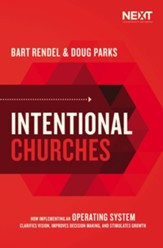 Intentional Churches: How Implementing an Operating System Clarifies Vision, Improves Decision-Making, and Stimulates Growth - eBook