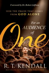 For An Audience of One: Seek the Glory That Comes From God Alone - eBook