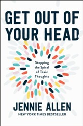Get Out of Your Head: The One Thought That Can Shift Our Chaotic Minds - eBook