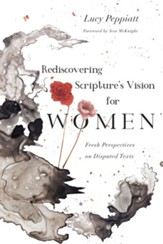 Rediscovering Scripture's Vision for Women: Fresh Perspectives on Disputed Texts - eBook