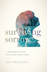 Surviving Sorrow: A Mother's Guide to Living with Loss - eBook