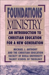 Management essentials for christian ministries michael anthony foundations of ministry an introduction to christian education fandeluxe Images
