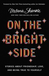 On the Bright Side: Stories about Friendship, Love, and Being True to Yourself - eBook