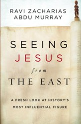 Seeing Jesus from the East: A Fresh Look at History's Most Influential Figure - eBook
