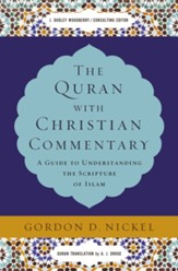 The Quran with Christian Commentary: A Guide to Understanding the Scripture of Islam - eBook