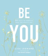 Be You: 20 Ways to Embrace Who You Really Are - eBook