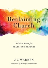 Reclaiming Church: A Call to Action for the Religious Reject - eBook