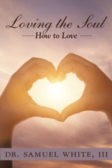Loving the Soul: How to Love - eBook