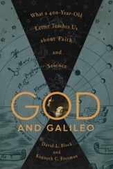 God and Galileo: What a 400-Year-Old Letter Teaches Us about Faith and Science - eBook