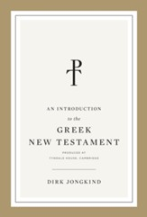 An Introduction to the Greek New Testament, Produced at Tyndale House, Cambridge: Produced at Tyndale House, Cambridge - eBook
