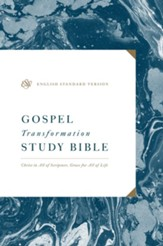 ESV Gospel Transformation Study Bible: Christ in All of Scripture, Grace for All of Life: Christ in All of Scripture, Grace for All of Life - eBook