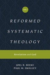 Reformed Systematic Theology: Volume 1: Revelation and God - eBook
