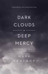Dark Clouds, Deep Mercy: Discovering the Grace of Lament - eBook