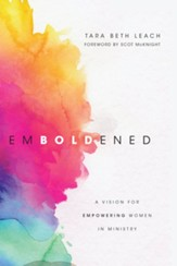 Emboldened: A Vision for Empowering Women in Ministry - eBook