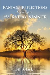 Random Reflections From An Everyday Sinner - eBook
