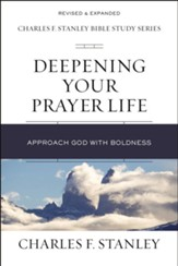 Deepening Your Prayer Life: Approach God with Boldness - eBook