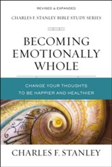 Becoming Emotionally Whole: Change Your Thoughts to Be Happier and Healthier - eBook