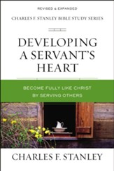 Developing a Servant's Heart: Becoming Fully Like Christ by Serving Others - eBook