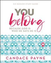 You Belong Study Guide: Because God Is Who He Says He Is - eBook