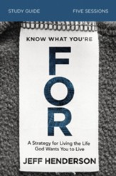 Know What You're FOR Study Guide: A Growth Strategy for Work, An Even Better Strategy for Life - eBook
