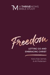 Freedom: Letting Go and Embracing Christ - eBook