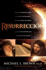 Resureccion / Resurrection: Investigando a un rabino de Brooklyn, un predicador de Galilea y un evento que cambio el mundo - eBook
