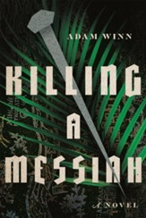 Killing a Messiah: A Novel - eBook