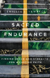 Sacred Endurance: Finding Grace and Strength for a Lasting Faith - eBook