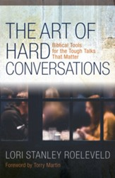 The Art of Hard Conversations: Biblical Tools for the Tough Talks That Matter - eBook