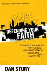 Defending Your Faith: Reliable Answers for a New Generation of Seekers and Skeptics - eBook