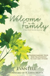 Welcome to the Family: Understanding Your New Relationship to God and Others - eBook
