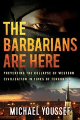 The Barbarians Are Here: Preventing the Collapse of Western Civilization in Times of Terrorism - eBook