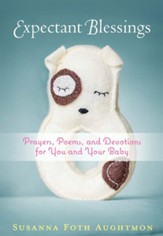Expectant Blessings: Prayers, Poems, and Devotions For You and Your Baby - eBook