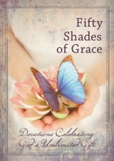 Fifty Shades of Grace: Devotions Celebrating God's Unlimited Gift - eBook