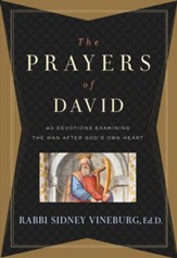 The Prayers of David: 40 Devotions Examining the Man After God's Own Heart - eBook