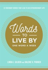 Words To Live By: 52 Ordinary Words That Lead to an Extraordinary Life - eBook
