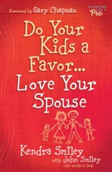 Do Your Kids a Favor...Love Your Spouse - eBook