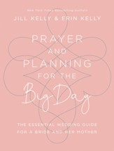 Prayer and Planning for the Big Day: The Essential Wedding Guide for a Bride and Her Mother - eBook