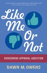 Like Me or Not: Overcoming Approval Addiction - eBook