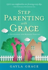 Stepparenting with Grace: Encouragement for Blended Families - eBook
