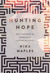 Hunting Hope: Dig Through the Darkness to Find the Light - eBook