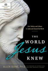 The World Jesus Knew: Life, Politics, and Culture in Judea and Around the World - eBook