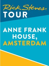 Rick Steves Tour: Anne Frank House, Amsterdam / Digital original - eBook