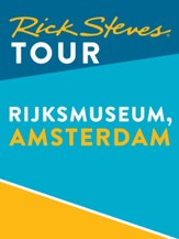 Rick Steves Tour: Rijksmuseum, Amsterdam / Digital original - eBook