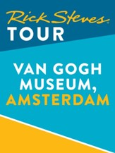 Rick Steves Tour: Van Gogh Museum, Amsterdam / Digital original - eBook