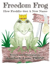 Freedom Frog: How Freddie Got a New Name. - eBook