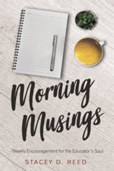Morning Musings: Weekly Encouragement for the Educator's Soul - eBook